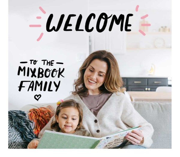 Welcome to the Mixbook Family!